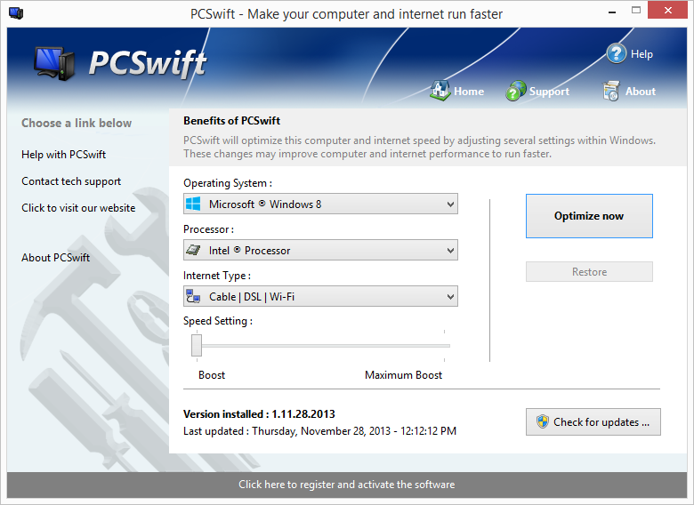 With PCSwift your internet connection will be upgraded to allow you to download music, movies and files much faster, your computer will also be optimized to run faster, changes made to Windows will help improve stability and speed.